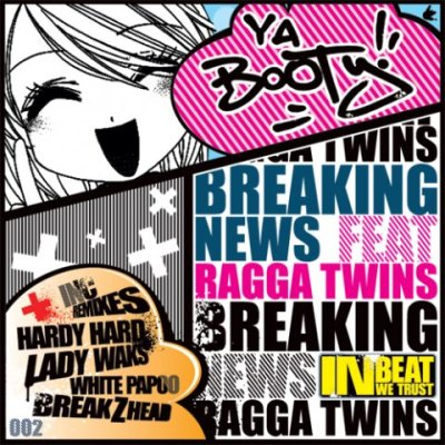 Breaking News feat. Ragga Twins - Ya Booty! (BreakZhead Remix)