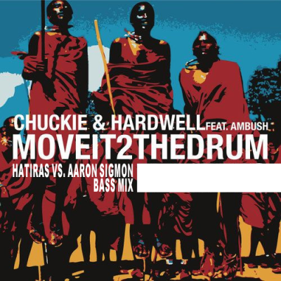 Chuckie & Hardwell feat. Ambush - Move It 2 The Drum (Hatiras vs. Aaron Sigmon Bass Mix)