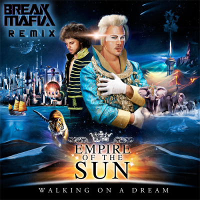 Empire Of The Sun - Walking On A Dream (Break Mafia Remix)
