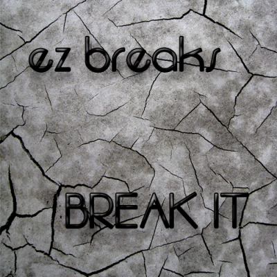 EZ Breaks - Break It