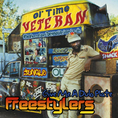 Freestylers - Give Me A Dub Plate