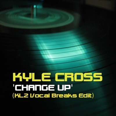 Kyle Cross - Change Up (KL2 Vocal Breaks Edit)