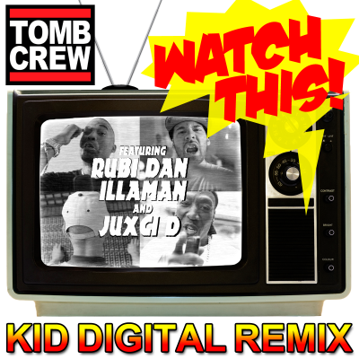 Tomb Crew - Watch This (Kid Digital Remix)
