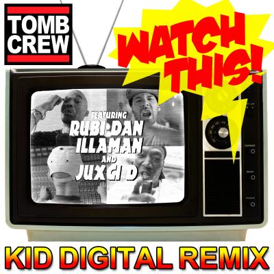 Tomb Crew - Watch This (Kid Digital Remix)