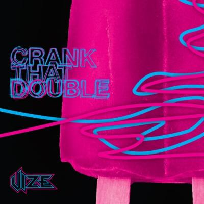 Vize - Crank That Double