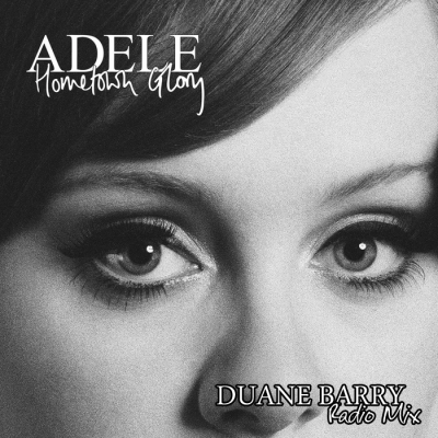 Adele - Hometown Glory (Duane Barry Radio Mix)