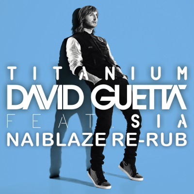David Guetta feat. Sia - Titanium (Naiblaze Re-Rub)