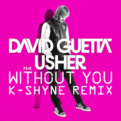 David Guetta feat. Usher - Without You (K-Shyne Remix)