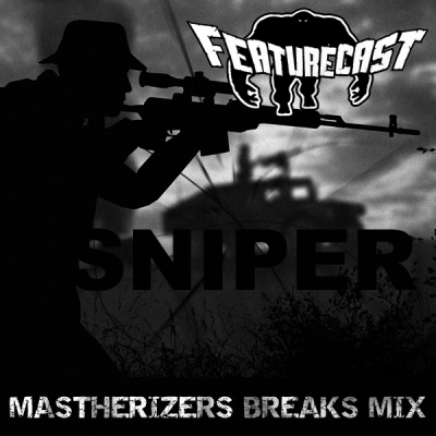 Featurecast - Sniper (Mastherizers Breaks Mix)