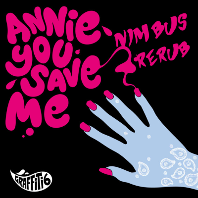 Graffitti6 - Annie you save me (Nimbus Re-Rub)
