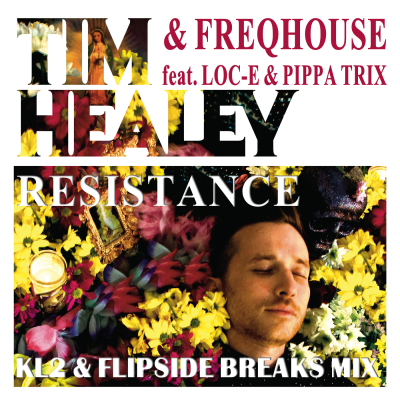 Tim Healey & Freqhouse feat. Loc-E & Pippa Trix - Resistance (KL2 & Flipside Breaks Mix)
