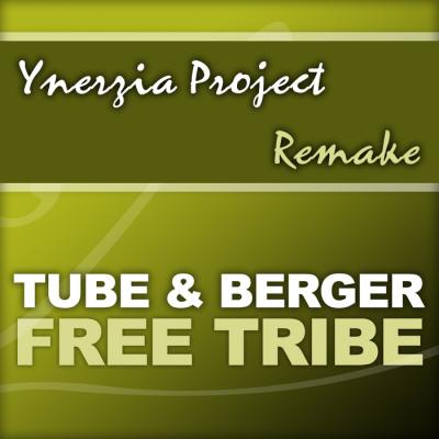 Tube & Berger - Free Tribe (Ynerzia Project Remake)