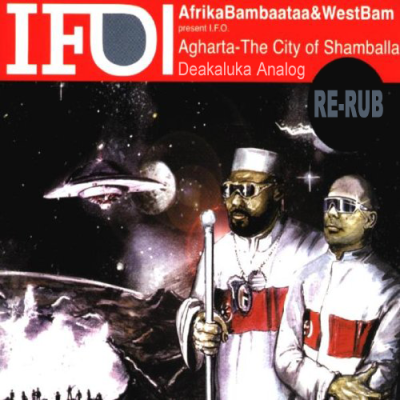 Afrika Bambaataa & Westbam present I.F.O. - Agharta The City Of Shamballa (Deakaluka Analog Re-Rub)