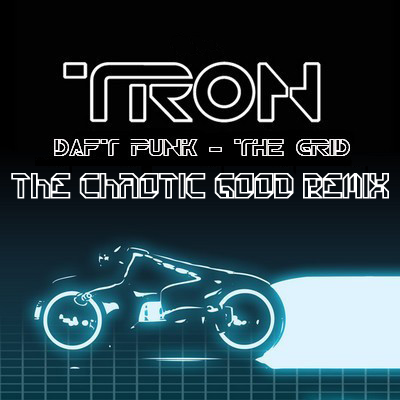 Daft Punk - The Grid (The Chaotic Good Remix)
