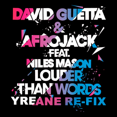 David Guetta & Afrojack feat. Niles Mason - Louder Than Words (Yreane Re-Fix)