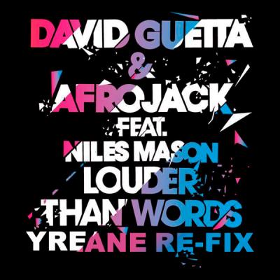 David Guetta & Afrojack feat. Niles Mason - Louder Than Words (Yreane Re-Fix)