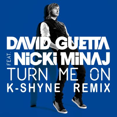 David Guetta & Nicki Minaj - Turn Me On (K-Shyne Remix)