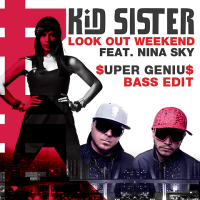 Kid Sister feat. Nina Sky - Look Out Weekend ($uper Geniu$ Bass Edit)