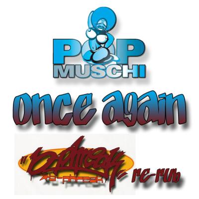 Popmuschi - Once Again (B-Phreak Re-Rub)
