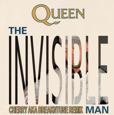 Queen - The Invisible Man (Cherry aka BreakNtune Remix)