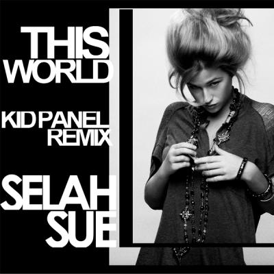 Selah Sue - This World (Kid Panel Remix)