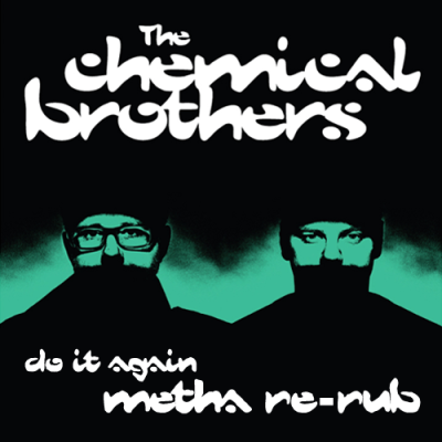 The Chemical Brothers - Do It Again (Metha Re-Rub)