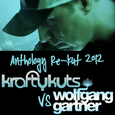 Wolfgang Gartner - Anthology (Krafty Kuts Re-Kut 2012)