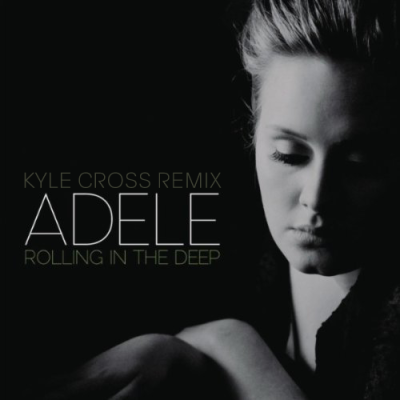 Adele - Rolling in The Deep (Kyle Cross Remix)