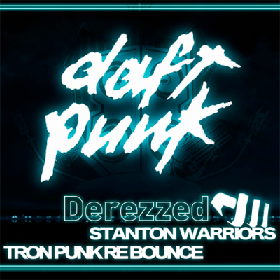 Daft Punk - Derezzed (Stanton Warriors Tron Punk Re Bounce)