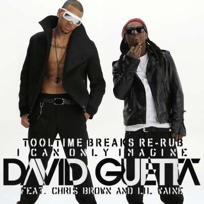 David Guetta feat. Chris Brown & Lil Wayne – I Can Only Imagine (Tooltime Breaks Re-Rub)