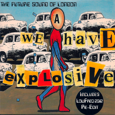 The Future Sound Of London - We Have Explosive (LowFreq 2012 Re-Edit)