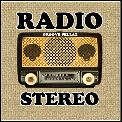 Groove Fellaz - Radio Stereo