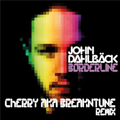 John Dahlbäck - Borderline (Cherry aka BreakNtune Remix)