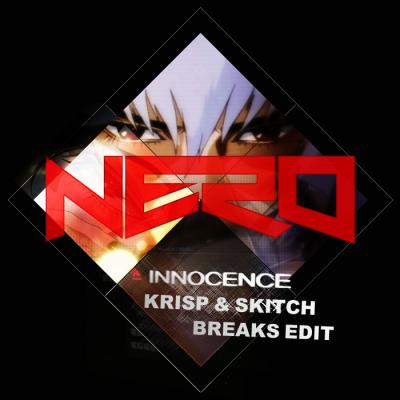Nero - Innocence (Krisp & Skitch Breaks Edit)