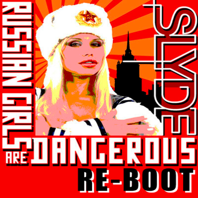 Slyde - Russian Girls are Dangerous (Re-Boot)