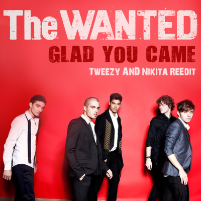 The Wanted - Glad you Came (Tweezy & Nikita ReEdit)