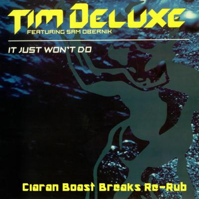 Tim Deluxe - It Just Won't Do (Ciaran Boast Breaks Re-Rub)