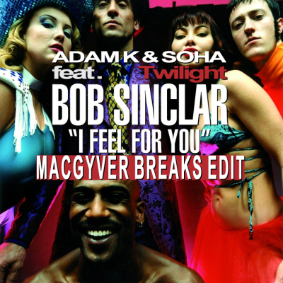 Adam K & Bob Sinclair - I Feel For Twilight (MacGyver Breaks Edit)