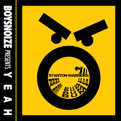 Boys Noize - Yeah (Stanton Warriors Re Bump)