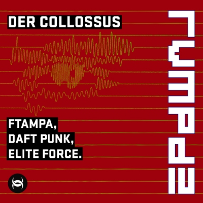 Ftampa vs. Daft Punk - Der Collossus (Elite Force Revamp)