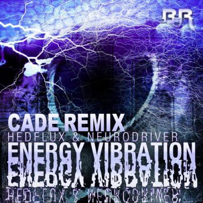 Hedflux & Neurodriver - Energy Vibration (Cade Remix)