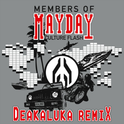 Members of Mayday - Culture Flash (Deakaluka Remix)