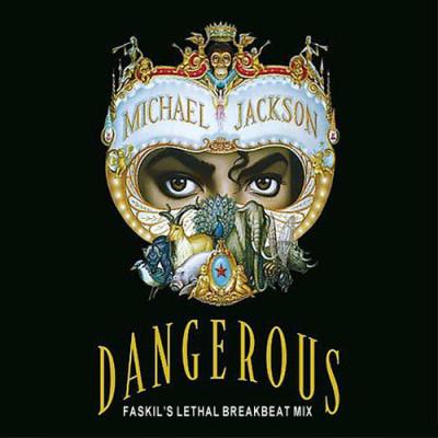 Michael Jackson - Dangerous (Faskil's Lethal Breakbeat Mix)
