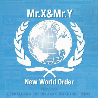 Mr.X & Mr.Y - New World Order (Deakaluka & Cherry aka BreakNtune Remix)