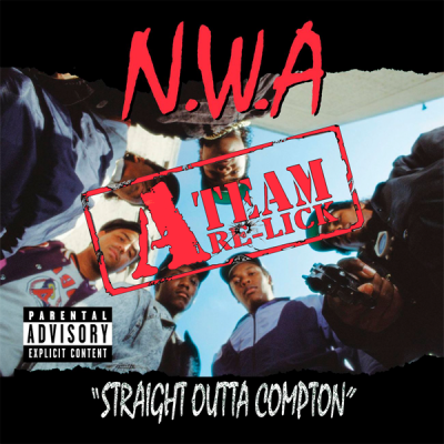 N.W.A. - Straight Outta Compton (A-Team Re-Lick)