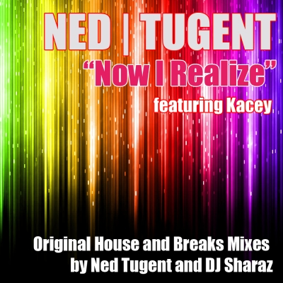 Ned Tugent feat. Kacey - Now I Realize (Sharaz Remix)