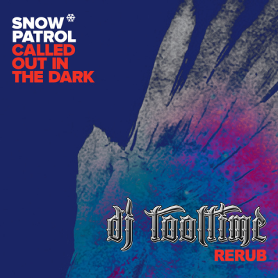 Snow Patrol - Called Out In The Dark (Tooltime ReRub)