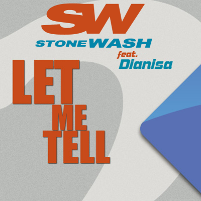 Stonewash feat. Dianisa - Let Me Tell