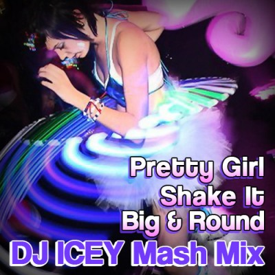The Rangers & Claude VonStroke - Pretty Girl Shake It Big N' Round (DJ Icey Mash Mix)