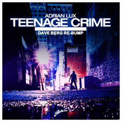 Adrian Lux - Teenage Crime (Dave Berg Re-Bump)